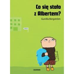 CO SIĘ STAŁO Z ALBERTEM? książka Gunilla Bergström