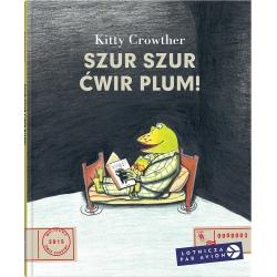 SZUR SZUR ĆWIR PLUM! książka dla dzieci