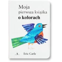 MOJA PIERWSZA KSIĄŻKA O KOLORACH książka dla dzieci