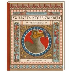 ZWIERZĘTA, KTÓRE ZNIKNĘŁY atlas stworzeń wymarłych Nikola Kucharska