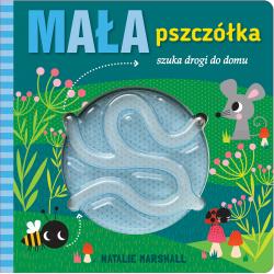 MAŁA PSZCZÓŁKA SZUKA DROGI DO DOMU książeczka z labiryntem Natalie Marshall