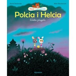 POLCIA I HELCIA Wielka przygoda książka Astrid Desbordes, Marc Boutavant