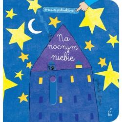 NA NOCNYM NIEBIE przesuń paluszkiem książka Gabriele Clima