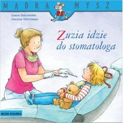 ZUZIA IDZIE DO STOMATOLOGA książeczka Liane Schneider