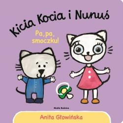 PA, PA, SMOCZKU. KICIA KOCIA I NUNUŚ książeczka dla najmłodszych Anita Głowińska