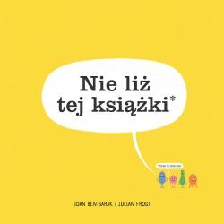 NIE LIŻ TEJ KSIĄŻKI edukacyjna książeczka dla dzieci Idan Ben-Barak, Julian Frost