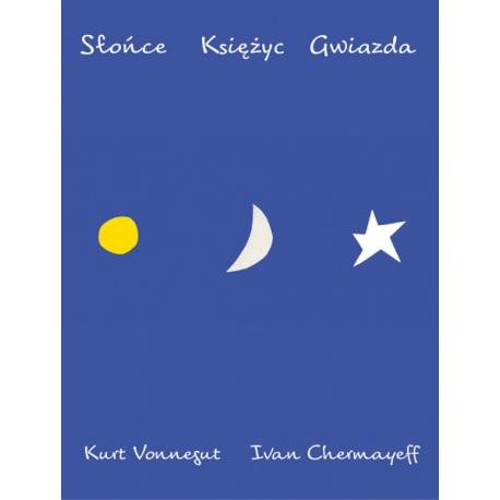 SŁOŃCE KSIĘŻYC GWIAZDA książka dla dzieci Kurt Vonnegut