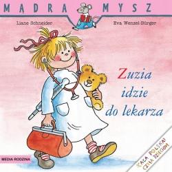 ZUZIA IDZIE DO LEKARZA książeczka Liane Schneider