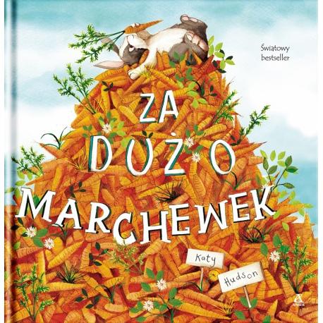 ZA DUŻO MARCHEWEK książka dla dzieci Katy Hudson