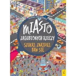 MIASTO ZAGUBIONYCH RZECZY SZUKAJ. ZNAJDUJ. BAW SIĘ książka Katarzyna Urbaniak