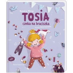 TOSIA CZEKA NA BRACISZKA książka Natalia Minge