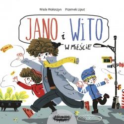 JANO I WITO. W książeczka dla dzieci Wiola Wołoszyn, Przemek Liput