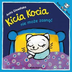 KICIA KOCIA NIE MOŻE ZASNĄĆ książeczka dla najmłodszych Anita Głowińska