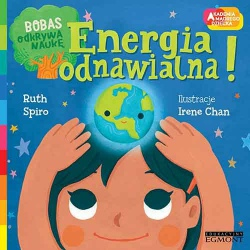 ENERGIA ODNAWIALNA! Bobas odkrywa naukę. Akademia mądrego dziecka książka Ruth Spiro