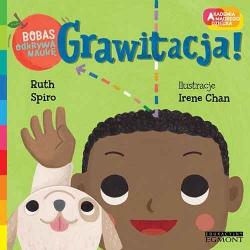 GRAWITACJA! Bobas odkrywa naukę. Akademia mądrego dziecka książka Ruth Spiro