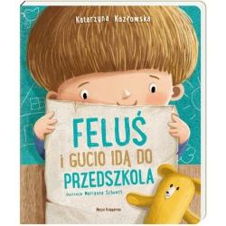 FELUŚ I GUCIO idą do przedszkola Katarzyna Kozłowska