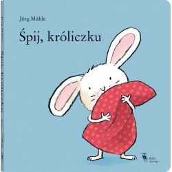ŚPIJ, KRÓLICZKU książeczka Jorg Muhle