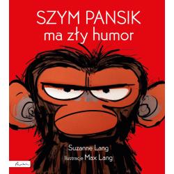 SZYM PANSIK MA ZŁY HUMOR książka dla dzieci Suzanne Lang