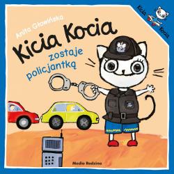 KICIA KOCIA ZOSTAJE POLICJANTKĄ książeczka dla najmłodszych