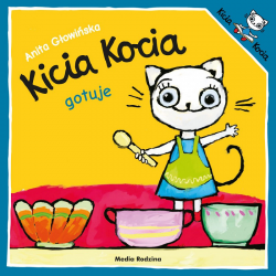 KICIA KOCIA GOTUJE książeczka dla najmłodszych