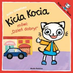 KICIA KOCIA MÓWI: DZIEŃ DOBRY! książeczka dla dzieci Anita Głowińska