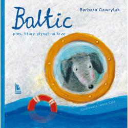 BALTIC, PIES KTÓRY PŁYNĄŁ NA KRZE książka Barbara Gawryluk