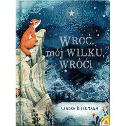 WRÓĆ, MÓJ WILKU, WRÓĆ! książka dla dzieci Sandra Dieckmann