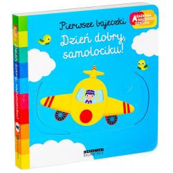 DZIEŃ DOBRY, SAMOLOCIKU! pierwsze bajeczki książeczka Akademia Mądrego Dziecka Nathalie Choux