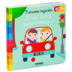 DZIEŃ DOBRY, SAMOCHODZIKU! pierwsze bajeczki książeczka Akademia Mądrego Dziecka Nathalie Choux