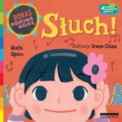 SŁUCH! Bobas odkrywa naukę. Akademia mądrego dziecka książka Ruth Spiro
