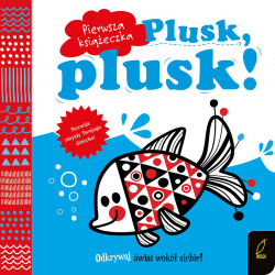 PLUSK, PLUSK! Pierwsza książka kontrastowa sensoryczna