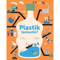 PLASTIK FANTASTIK? Książka dla dzieci EUN-JU KIM