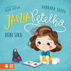 JADZIA PĘTELKA ROBI SIKU książeczka Barbara Supeł