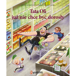 TATA OLI JUŻ NIE CHCE BYĆ DOROSŁY książka dla dzieci Thomas Brunstrom