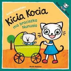 KICIA KOCIA MA BRACISZKA NUNUSIA książeczka dla najmłodszych