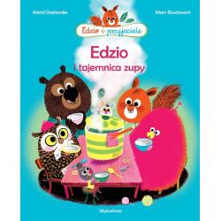 EDZIO I TAJEMNICA ZUPY książka Astrid Desbordes, Marc Boutavant