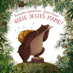GDZIE JESTEŚ, MAMO? książka dla dzieci Przemysław Wechterowicz