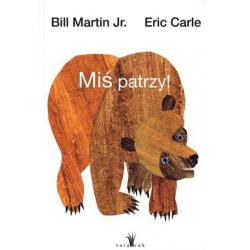 MIŚ PATRZY! książeczka dla dzieci Bill Martin Jr., Eric Carle