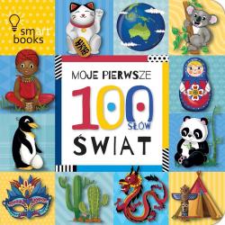 MOJE PIERWSZE 100 SŁÓW ŚWIAT książeczka dla Maluszka