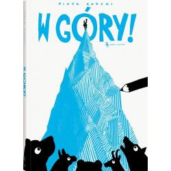 W GÓRY książka dla dzieci Piotr Karski
