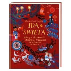 IDĄ ŚWIĘTA! O Bożym Narodzeniu, Mikołaju i tradycjach świątecznych na świecie książka Monika Utnik-Strugała
