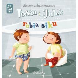 TOSIA I JULEK ROBIĄ SIKU książeczka dla dzieci Magdalena Boćko-Mysiorska