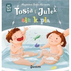 TOSIA I JULEK SIĘ KĄPIĄ książeczka dla dzieci Magdalena Boćko-Mysiorska