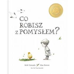 CO ROBISZ Z POMYSŁEM? książka Kobi Yamada, Mae Besom
