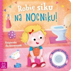 ROBIĘ SIKU NA NOCNIKU książeczka dla dziewczynki Grażyna Wasilewicz