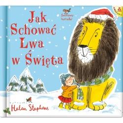 JAK SCHOWAĆ LWA W ŚWIĘTA książka dla dzieci Helen Stephens