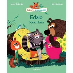 EDZIO I DUCH LASU Edzio i przyjaciele książka Astrid Desbordes, Marc Boutavant