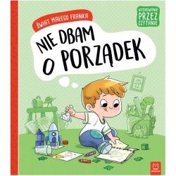 NIE DBAM O PORZĄDEK Świat małego Franka książeczka Agata Giełczyńska-Jonik
