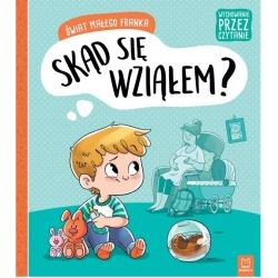 SKĄD SIĘ WZIĄŁEM? Świat małego Franka książeczka Agata Giełczyńska-Jonik