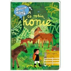CO ROBIĄ KONIE opowiem Ci mamo książka dla dzieci Izabela Mikrut, Ewa Poklewska-Koziełło